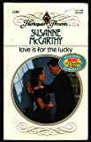 Love Is for the Lucky, Susanne McCarthy, 0373112998