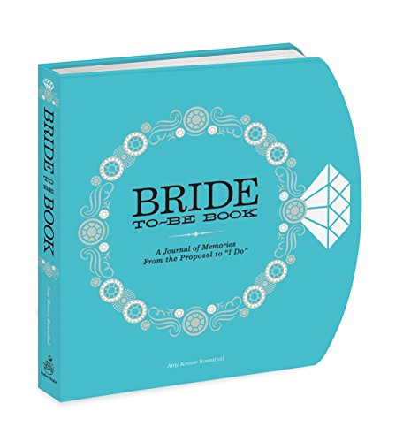 Wedding Shower Book - The Bride-to-Be Book: A Journal of Memories From the Proposal to