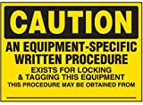 Vinyl Lock-Out Labels - An Equipment-Specific Written Procedure - 5''h x 7''w, Yellow CAUTION AN EQUIPMENT-SPECIFIC WRITTEN PROCEDURE EXISTS FOR LOCKING & - Super-Stik Adhesive