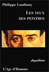 Les Yeux des peintres par Philippe Lanthony