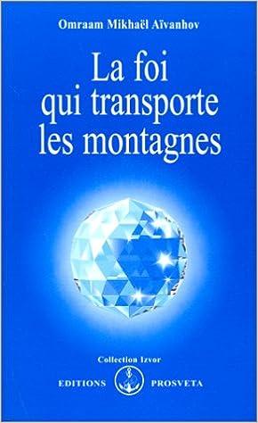 La foi qui transporte les montagnes: 238 (Izvor) (French Edition)