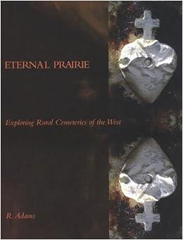 Eternal Prairie: Exploring Rural Cemeteries of the West