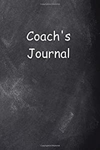 Coach's Journal Chalkboard Design: (Notebook, Diary, Blank Book) (Sports Journals Notebooks Diaries)