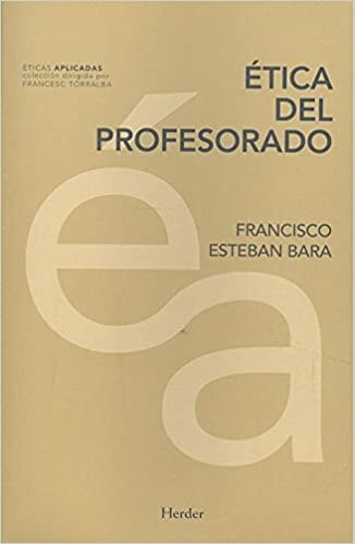 Leer Ética del profesorado (Éticas aplicadas) Libro PDF Gratis