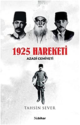 1925 Hareketi - Azadî Cemiyeti: Tahsin Sever: 9786059413114 ...