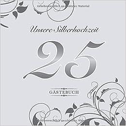 Unsere Silberhochzeit 25 Gästebuch Zum 25 Hochzeitstag