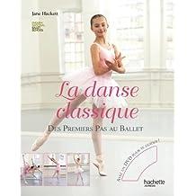 DANSE CLASSIQUE (LA) : DES PREMIERS PAS AU BALLET + DVD