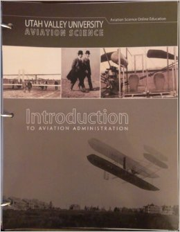 Introduction To Aviation Administration (Utah Valley University Aviation Science)