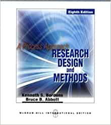 research design and methods a process approach Buy research design and methods: a process approach 8 by kenneth s bordens, bruce barrington abbott (isbn: 9780071289153) from amazon's book store everyday low prices and free delivery on.