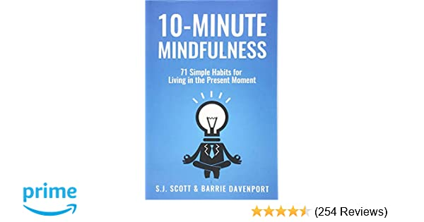 10-Minute Mindfulness: 71 Habits for Living in the Present
