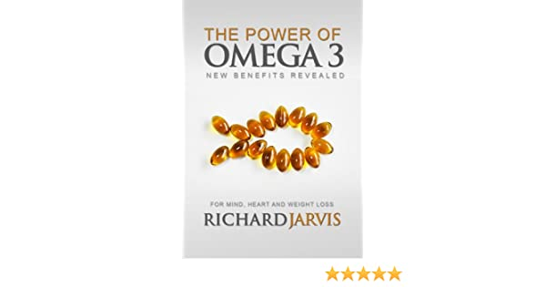 The Power Of Omega 3 Kindle Edition By Richard Jarvis Health