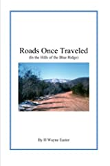 Roads Once Traveled: In the Foothills of the Blue Ridge