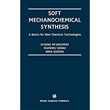 Soft Mechanochemical Synthesis: A Basis for New Chemical Technologies