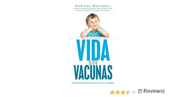 Vida sin Vacunas: Experiencias de familias de niños no vacunados ...