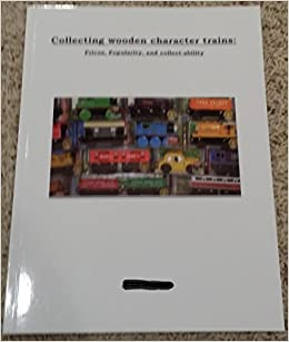 Book Collecting Wooden Character Trains: Prices, Popularity, and Collect-ability