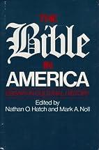 The Bible in America: Essays in Cultural…