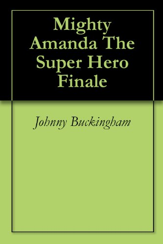 Mighty Amanda The Super Hero (List Of Superheros And Villians)