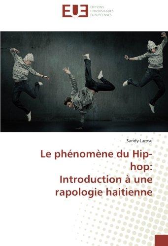 Le phénomène du Hip-hop: Introduction à une rapologie haitienne (French Edition)