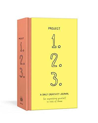 Project 1, 2, 3: A Daily Creativity Journal for Expressing Yourself in Lists of Three
