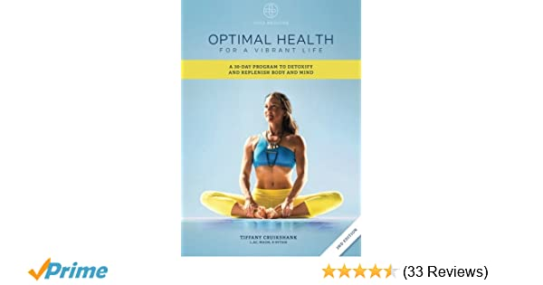 optimal health for a vibrant life a 30day program to detoxify and replenish body and mind
