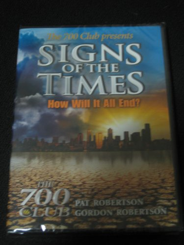 The 700 Club Presents Signs Of The Times How Will It All End