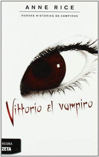 Descargar Libro Vittorio El Vampiro: Serie: Otras Historias De Vampiros Anne Rice