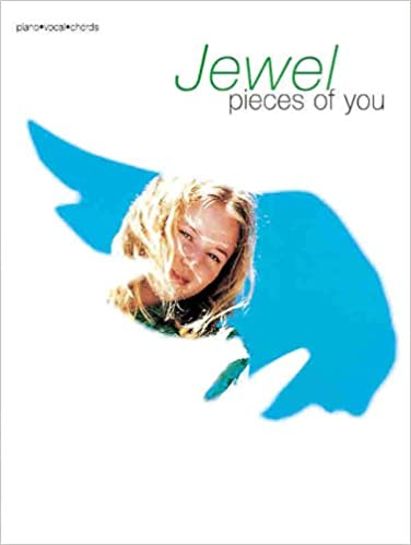 Jewel -- Pieces of You: Piano/Vocal/Chords: Jewel: 9780769216768 ...