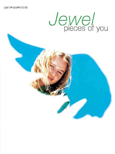 (Jewel -- Pieces of You: Piano/Vocal/Chords)
