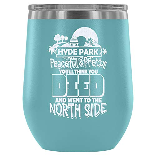 Stainless Steel Tumbler Cup with Lids for Wine, Hyde Park Wine Tumbler, Went To The North Side Vacuum Insulated Wine Tumbler (Wine Tumbler 12Oz - Light Blue) ()