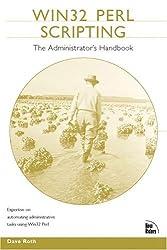 WIN32 Perl Scripting: The Administrator's Handbook (Landmark)