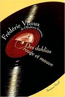 Des dahlias rouge et mauve : roman
