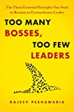 Too Many Bosses, Too Few Leaders, Rajeev Peshawaria, 1451646674