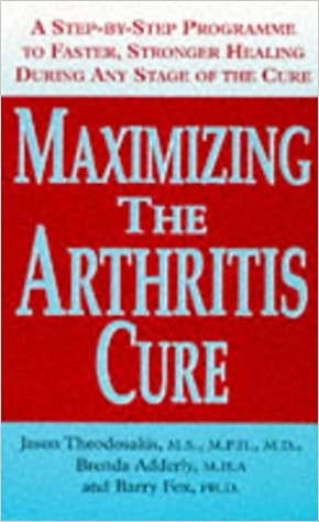 Book Maximizing the Arthritis Cure: A Step-by-step Program to Faster, Stronger Healing During Any Stage of the Cure