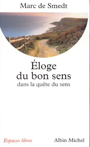 Eloge Du Bon Sens Dans La Quete de Sens (Collections Spiritualites) (French Edition)