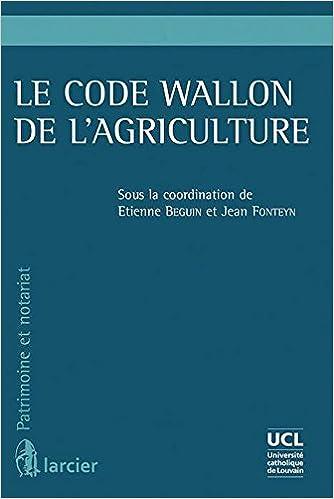 Télécharger en ligne Le code Wallon de l'agriculture pdf