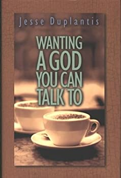 Wanting A God You Can Talk To Book By Jesse Duplantis