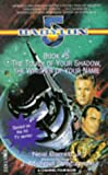 """""""Babylon 5"""": The Touch of Your Shadow, the Whisper of Your Name"""