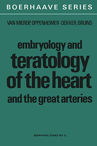Embryology and Teratology of the Heart and the Great Arteries: Conducting System; Transposition of the Great Arteries; Ductus Arteriosus