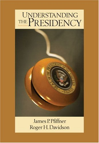 Understanding The Presidency (4th Edition)