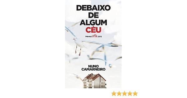 Debaixo de Algum Ceu (Em Portugues do Brasil): Nuno Camarneiro: 9788580446616: Amazon.com: Books