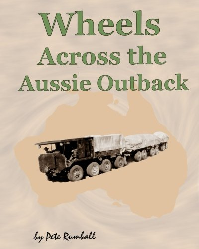 Read Online Wheels Across the Aussie Outback (Photos From The Aussie Outback) (Volume 1) PDF