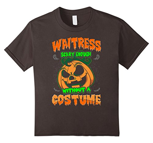 Kids Waitress Scary Enough Without A Costume Halloween Tshirt 12 (Scary Waitress Halloween Costume)