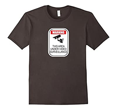 This Are Under Video Surveillance Funny Warning Sign T-Shirt by Awkward Design Co.