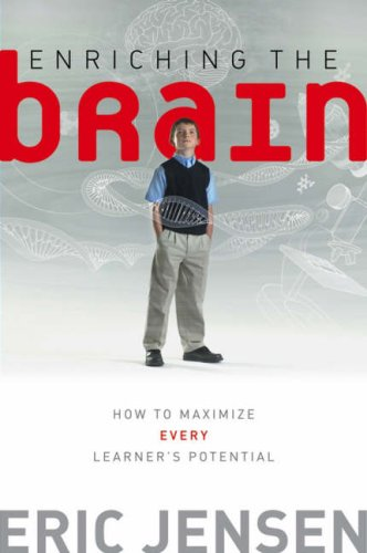 Enriching the Brain: How to Maximize Every Learner's Potential (Jossey-Bass Education)