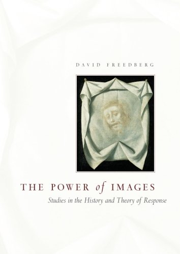 The Power of Images: Studies in the History and Theory of Response (Symbols Of Power In Art)