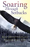 Soaring Through Setbacks, Cheryl Perlitz, 0974582417