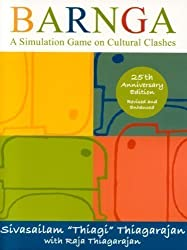 Barnga: A Simulation Game on Cultural Clashes (25th Anniversary Edition) 25th (twenty-fifth) Anniversary Edition by Thiagarajan, Sivasailam published by Intercultural Press Inc (2006)