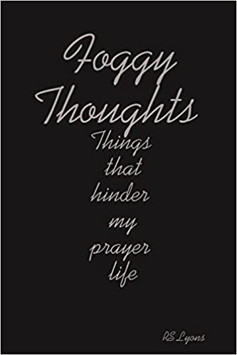 Book Foggy Thoughts : Things that hinder my prayer life