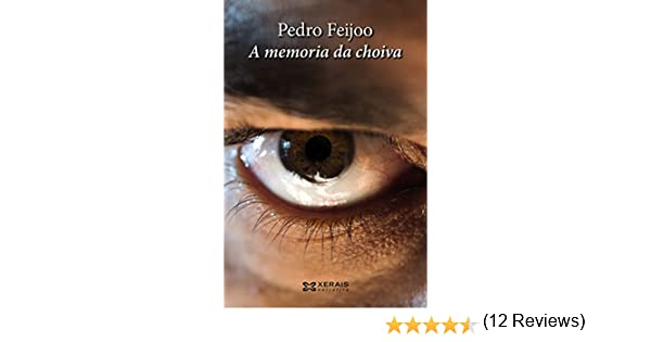 A memoria da choiva (Edición Literaria - Narrativa E-Book) (Galician Edition) eBook: Pedro Feijoo Barreiro: Amazon.es: Tienda Kindle