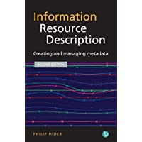 The Facet LIS Textbook Collection 2: Information Resource Description: Creating and Managing Metadata: Volume 8